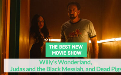 The Best New Movie Show: Willy's Wonderland, Judas and the Black Messiah, and Dead Pigs