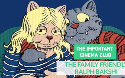 ICC #244 – The Family Friendly Ralph Bakshi