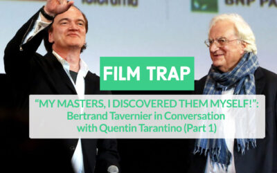 """""""MY MASTERS, I DISCOVERED THEM MYSELF!"""": Bertrand Tavernier In Conversation With Quentin Tarantino (PART 1)"""