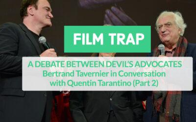 A DEBATE BETWEEN DEVIL'S ADVOCATES: Bertrand Tavernier in Conversation with Quentin Tarantino (part 2)